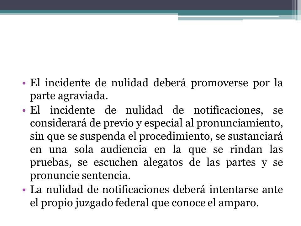 El incidente de nulidad deberá promoverse por la parte agraviada.