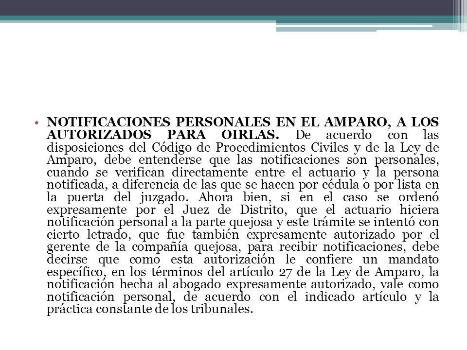NOTIFICACIONES PERSONALES EN EL AMPARO, A LOS AUTORIZADOS PARA OIRLAS