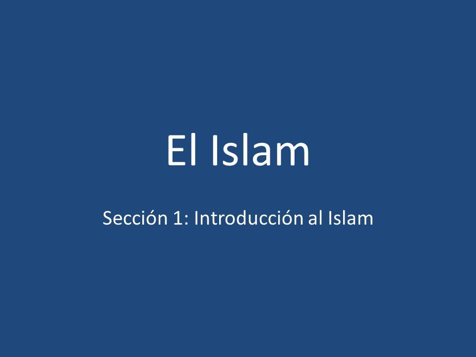 Sección 1: Introducción al Islam