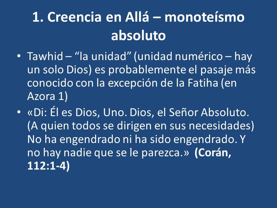 1. Creencia en Allá – monoteísmo absoluto