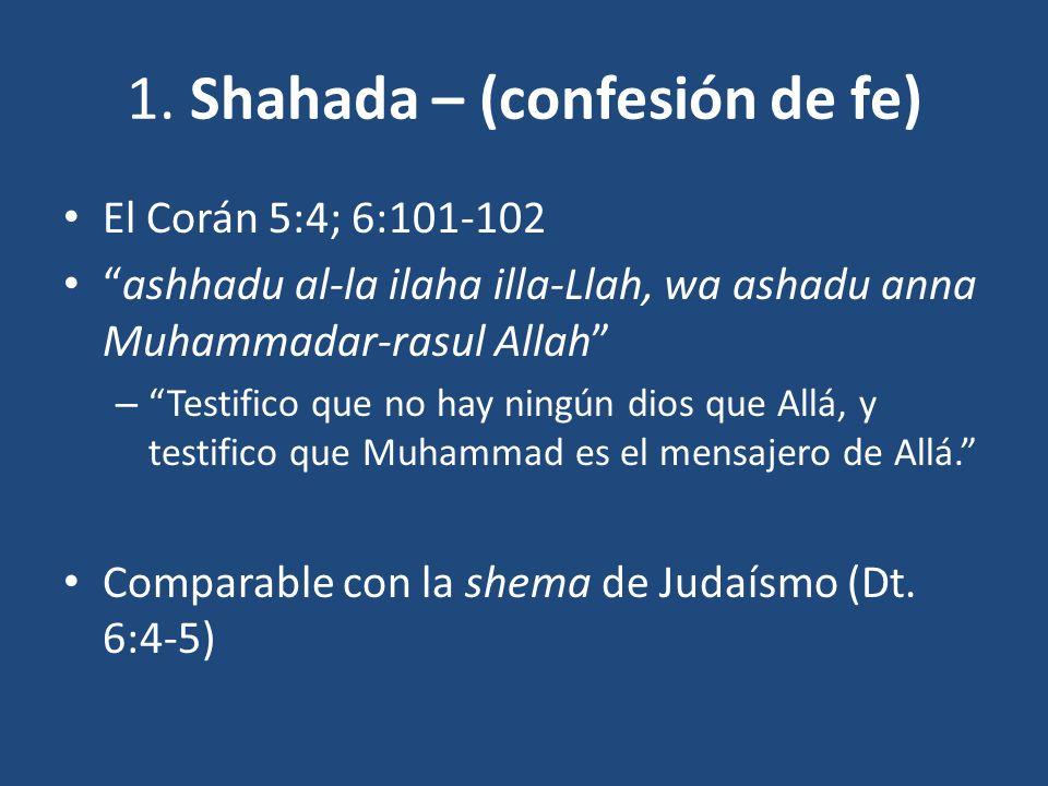 1. Shahada – (confesión de fe)