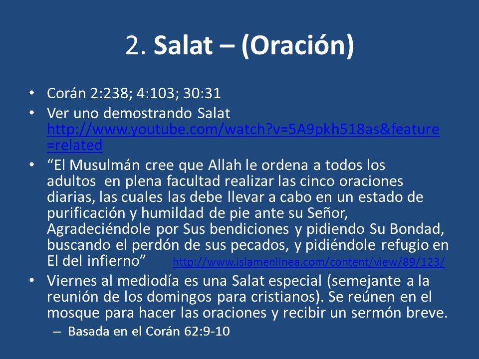 2. Salat – (Oración) Corán 2:238; 4:103; 30:31
