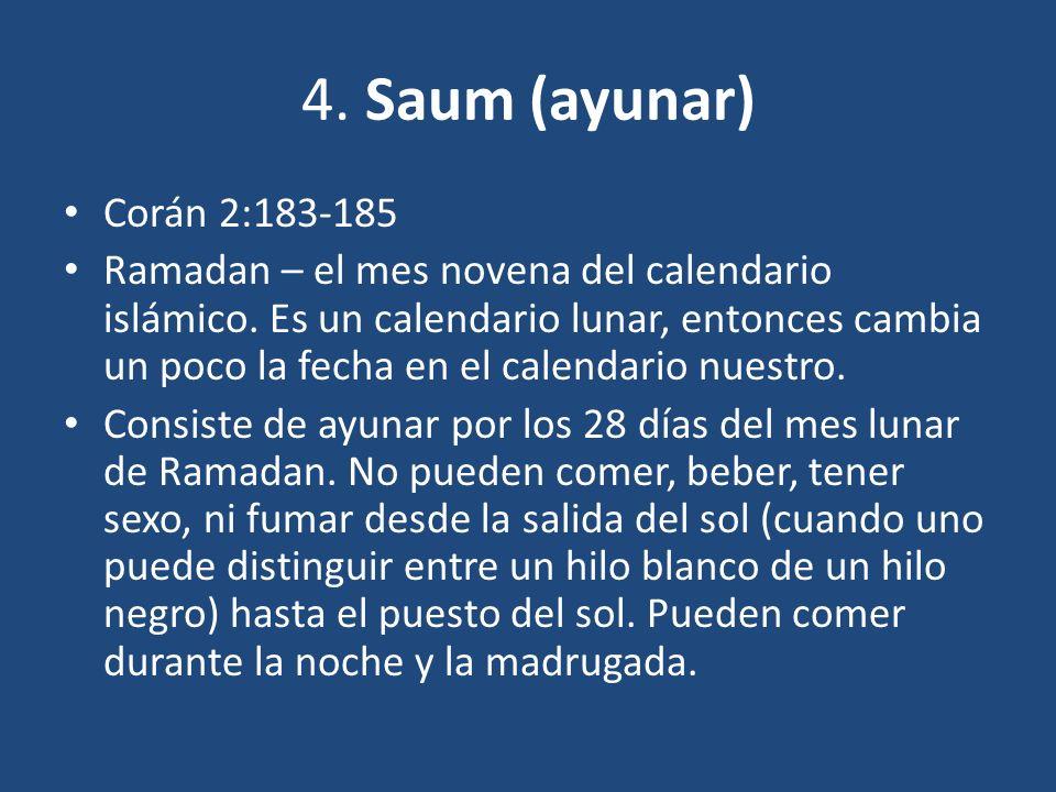 4. Saum (ayunar) Corán 2:183-185.