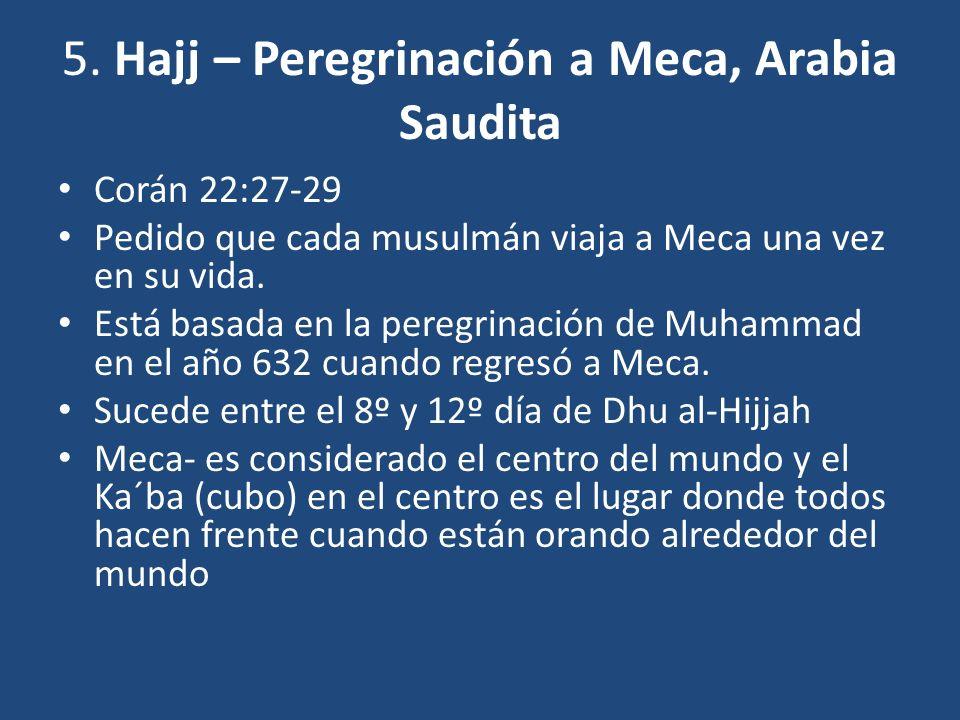 5. Hajj – Peregrinación a Meca, Arabia Saudita