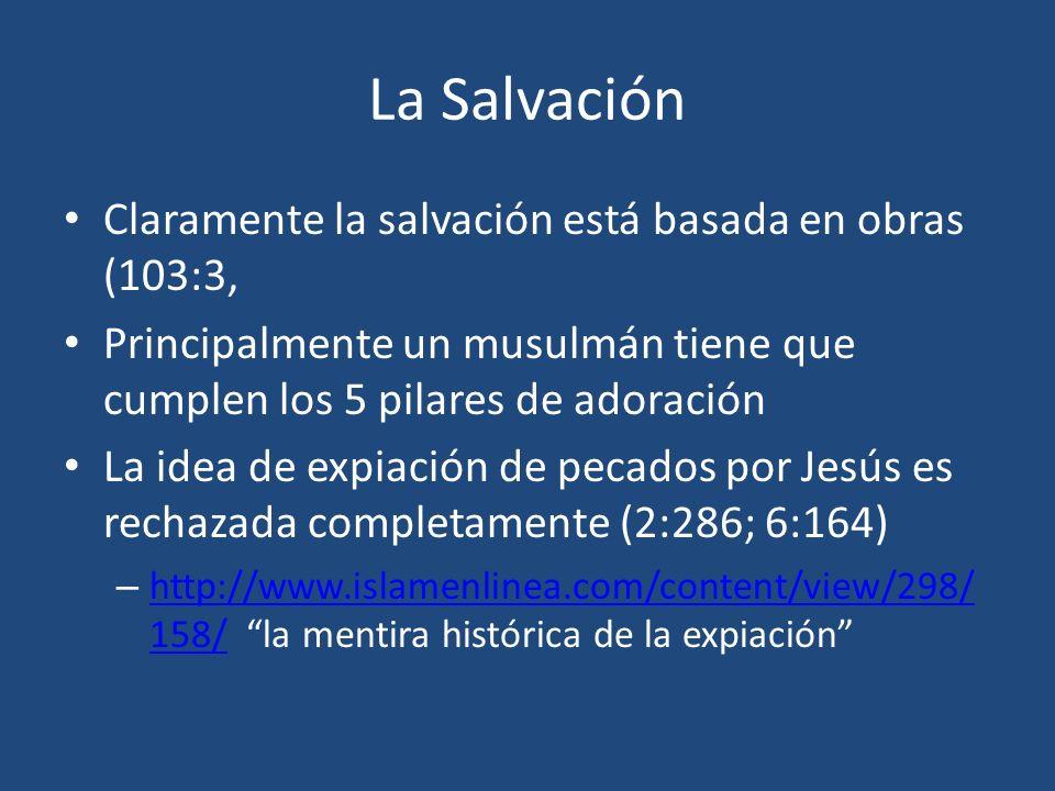 La Salvación Claramente la salvación está basada en obras (103:3,