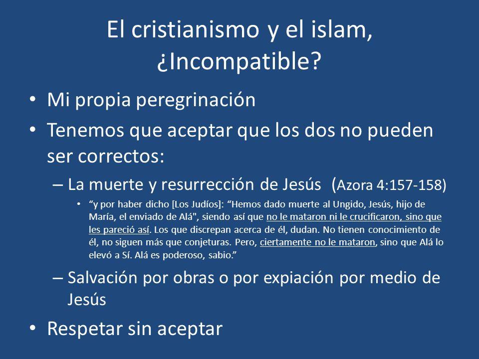 El cristianismo y el islam, ¿Incompatible