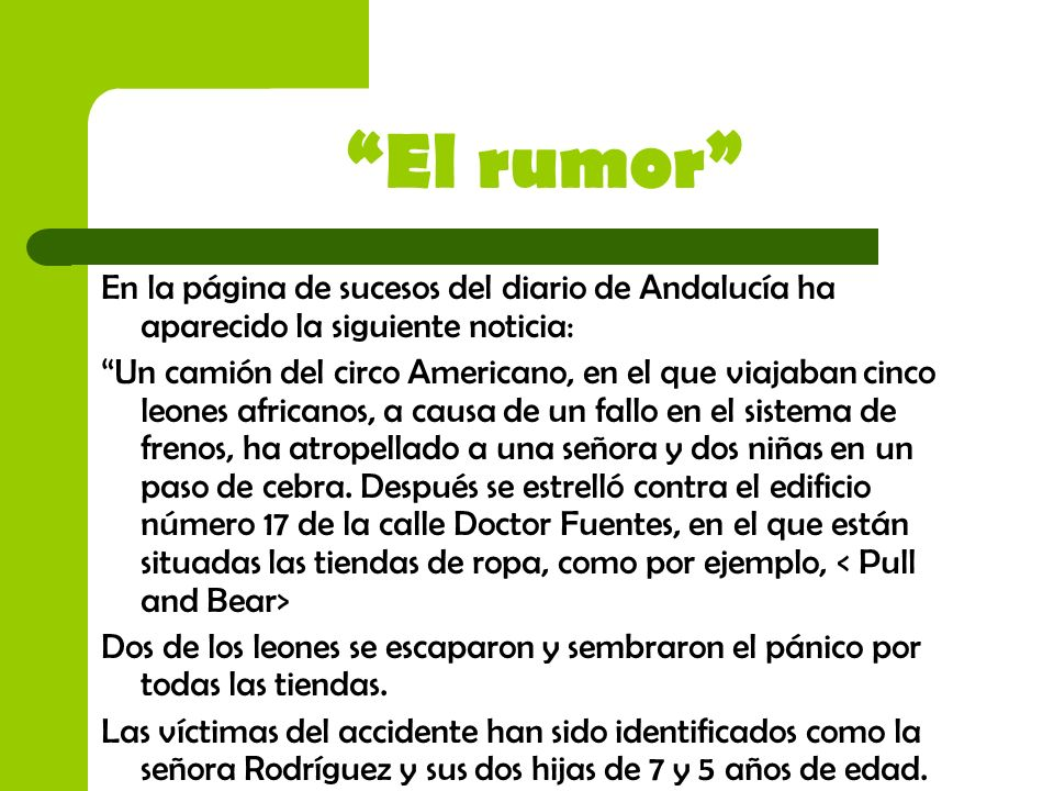 El rumor En la página de sucesos del diario de Andalucía ha aparecido la siguiente noticia: