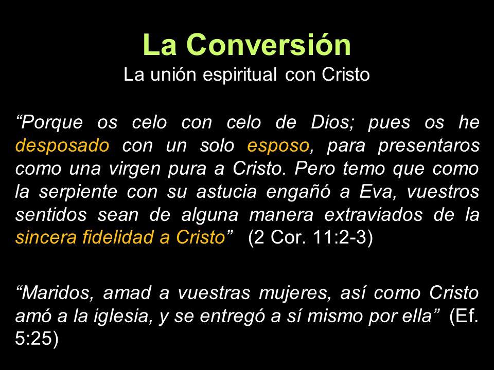 La Conversión La unión espiritual con Cristo