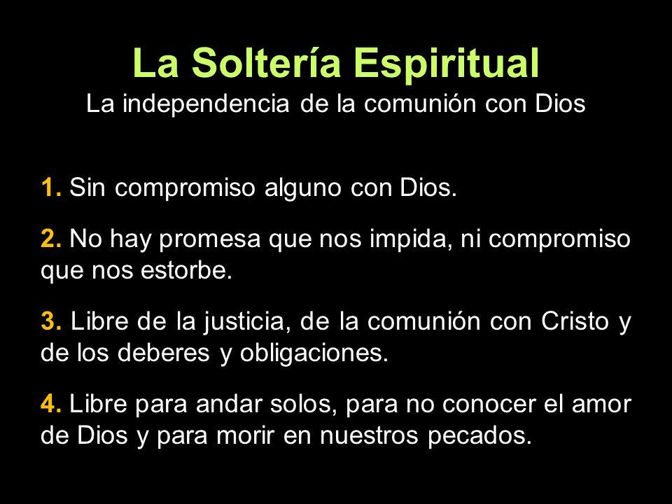 La Soltería Espiritual La independencia de la comunión con Dios
