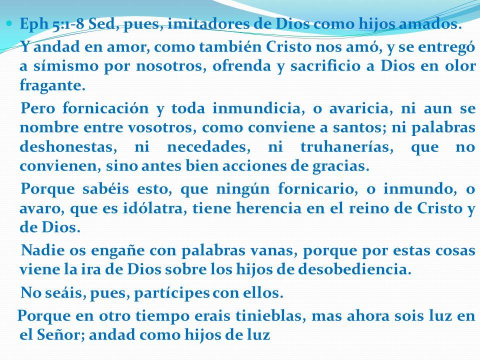 Eph 5:1-8 Sed, pues, imitadores de Dios como hijos amados.