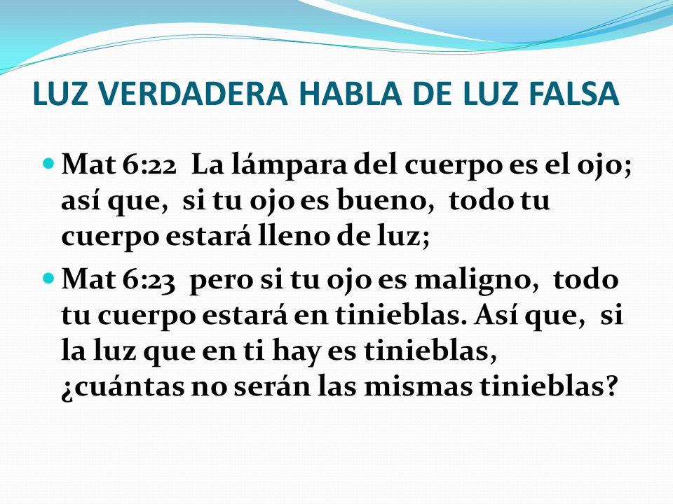 LUZ VERDADERA HABLA DE LUZ FALSA