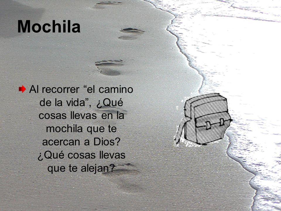 Mochila Al recorrer el camino de la vida , ¿Qué cosas llevas en la mochila que te acercan a Dios.