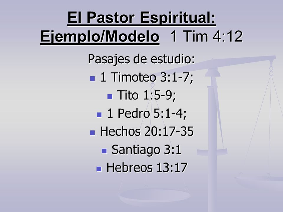 El Pastor Espiritual: Ejemplo/Modelo 1 Tim 4:12