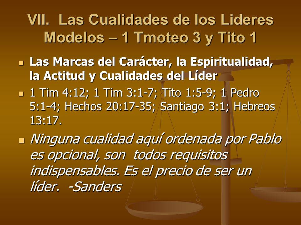 VII. Las Cualidades de los Lideres Modelos – 1 Tmoteo 3 y Tito 1