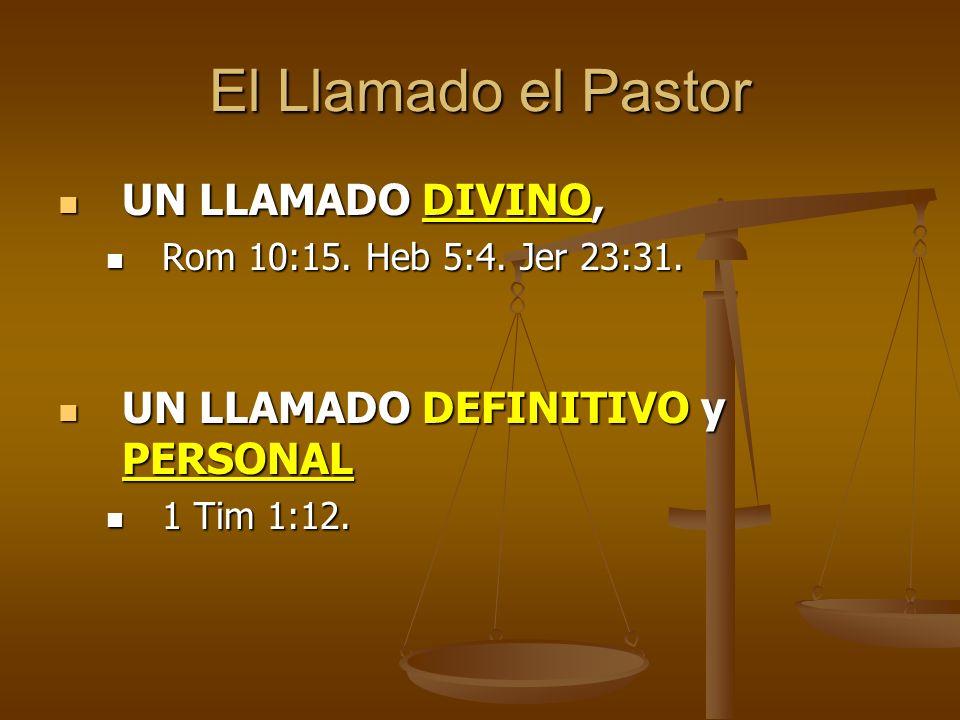 El Llamado el Pastor UN LLAMADO DIVINO,
