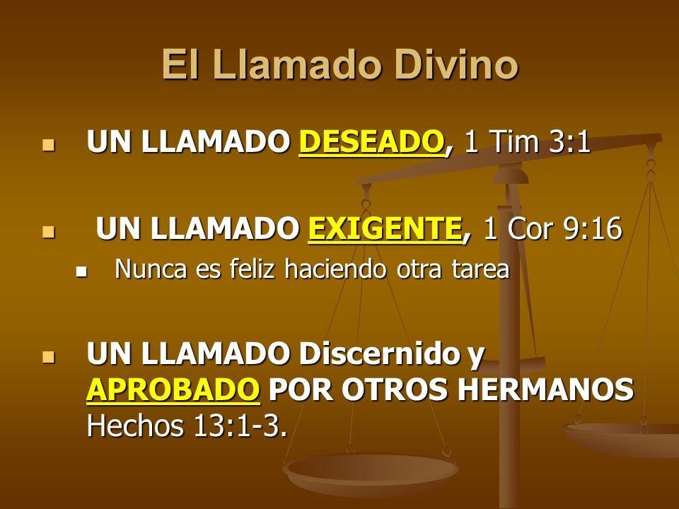 El Llamado Divino UN LLAMADO DESEADO, 1 Tim 3:1