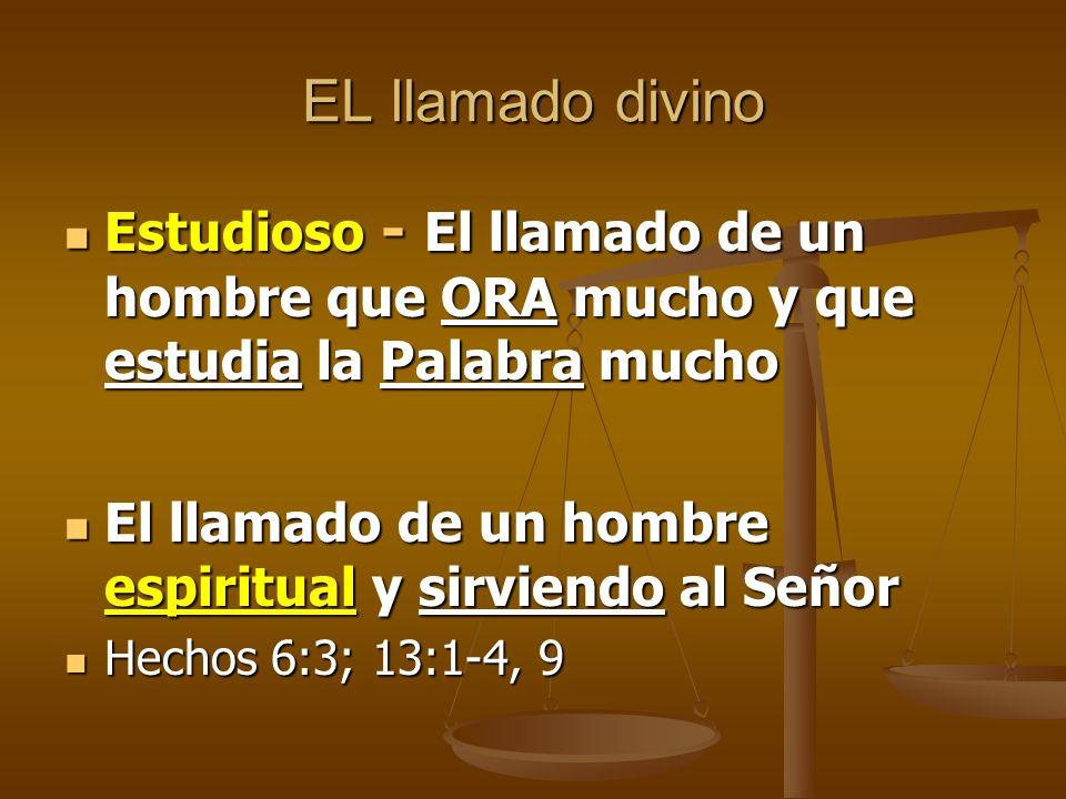 EL llamado divino Estudioso - El llamado de un hombre que ORA mucho y que estudia la Palabra mucho.