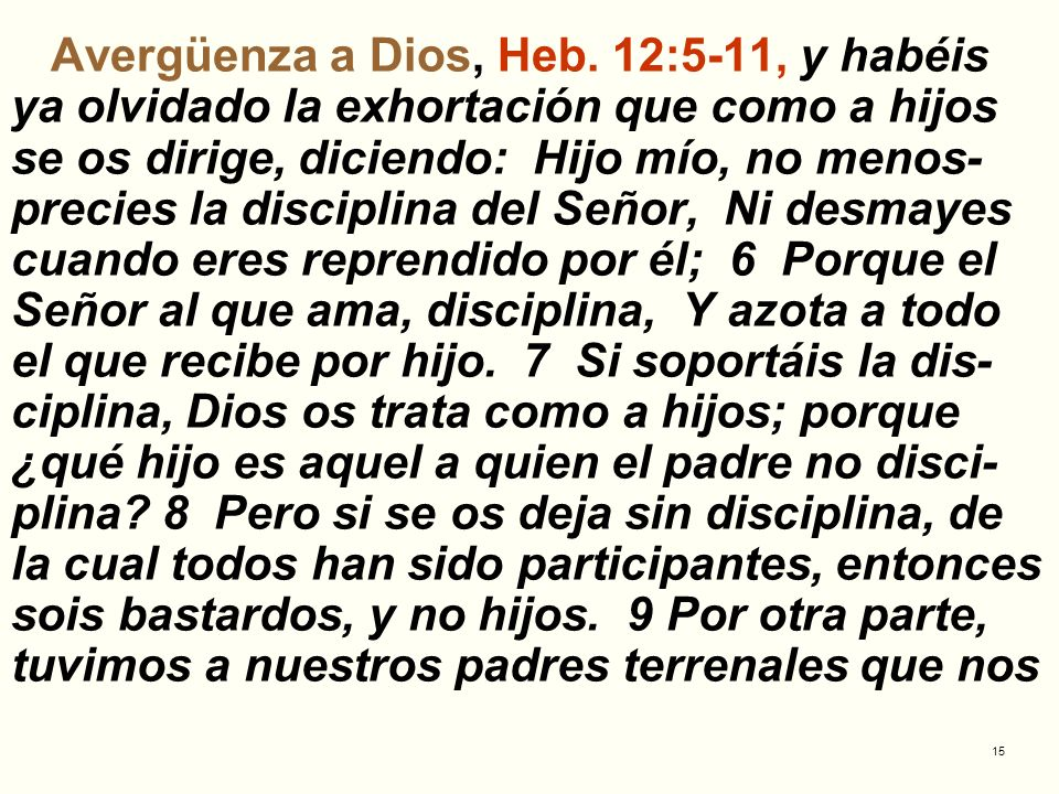 Avergüenza a Dios, Heb.