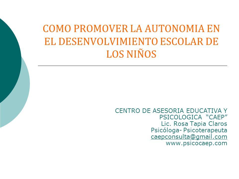 COMO PROMOVER LA AUTONOMIA EN EL DESENVOLVIMIENTO ESCOLAR DE LOS NIÑOS