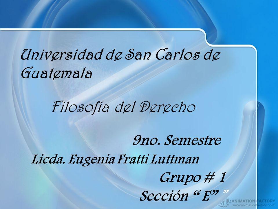 Universidad de San Carlos de Guatemala Filosofía del Derecho 9no
