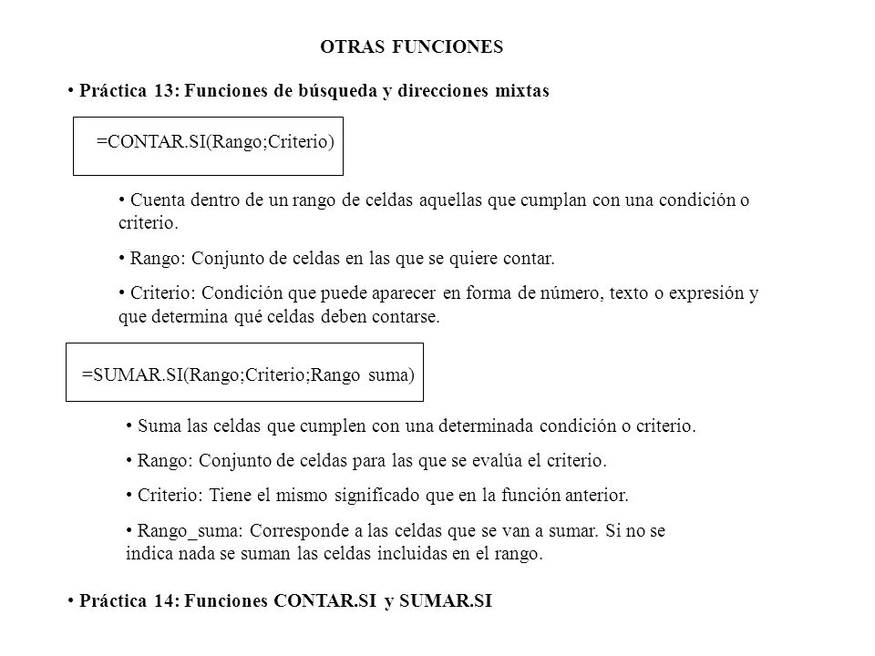 OTRAS FUNCIONES Práctica 13: Funciones de búsqueda y direcciones mixtas. =CONTAR.SI(Rango;Criterio)