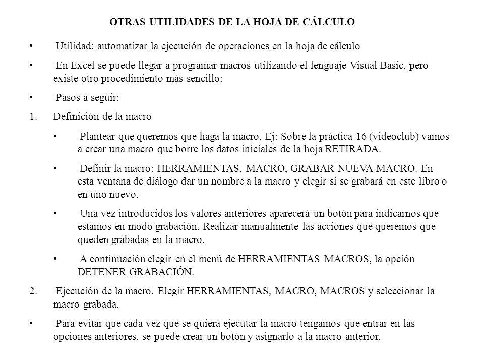 OTRAS UTILIDADES DE LA HOJA DE CÁLCULO