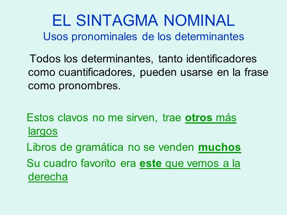 EL SINTAGMA NOMINAL Usos pronominales de los determinantes