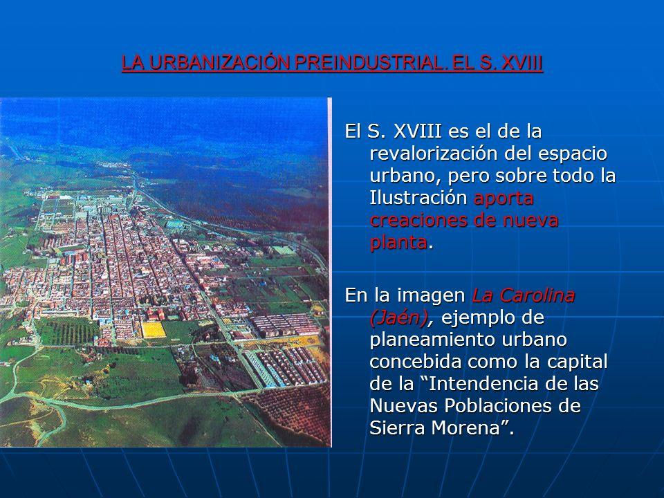 LA URBANIZACIÓN PREINDUSTRIAL. EL S. XVIII