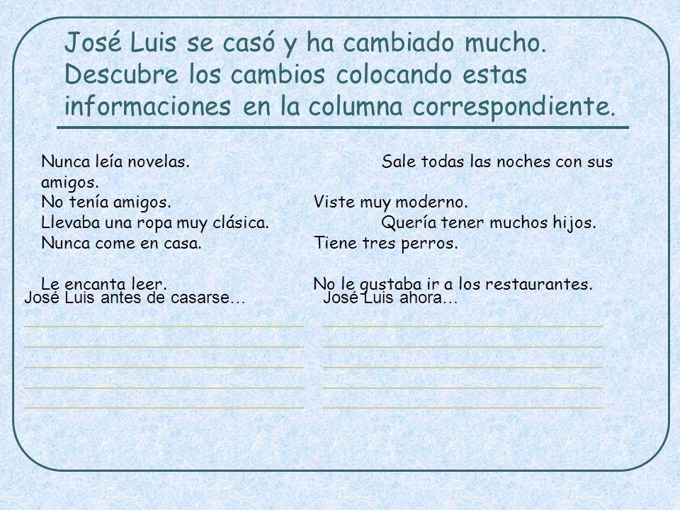 José Luis se casó y ha cambiado mucho