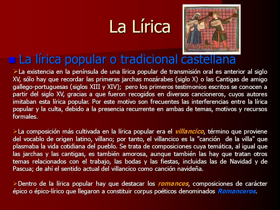La Lírica La lírica popular o tradicional castellana