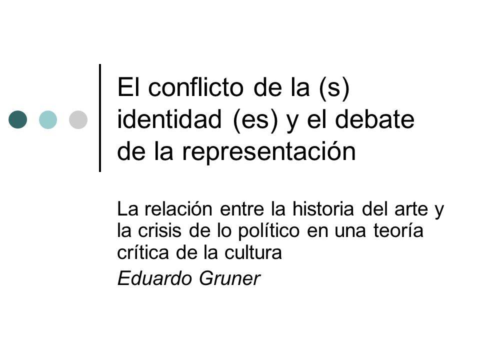 El conflicto de la (s) identidad (es) y el debate de la representación