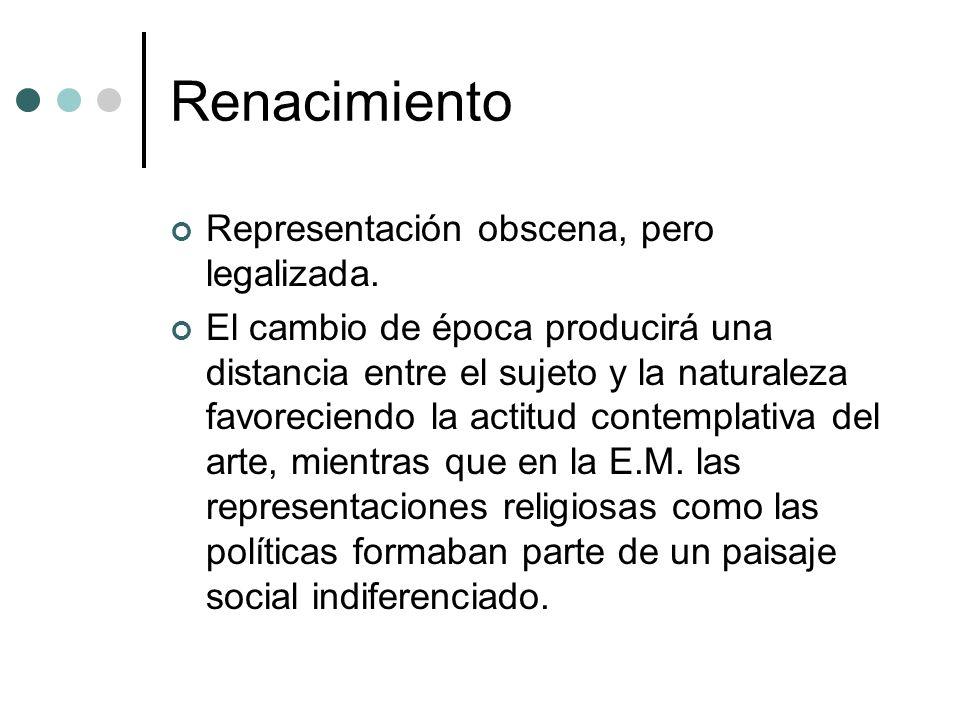 Renacimiento Representación obscena, pero legalizada.