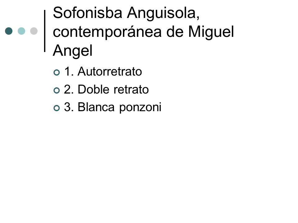 Sofonisba Anguisola, contemporánea de Miguel Angel