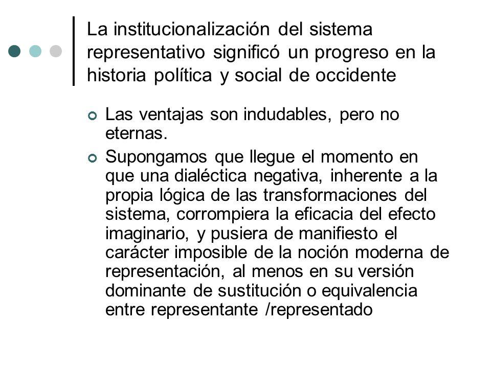 La institucionalización del sistema representativo significó un progreso en la historia política y social de occidente