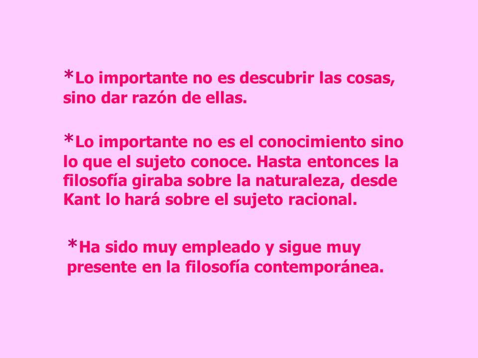 *Lo importante no es descubrir las cosas, sino dar razón de ellas.