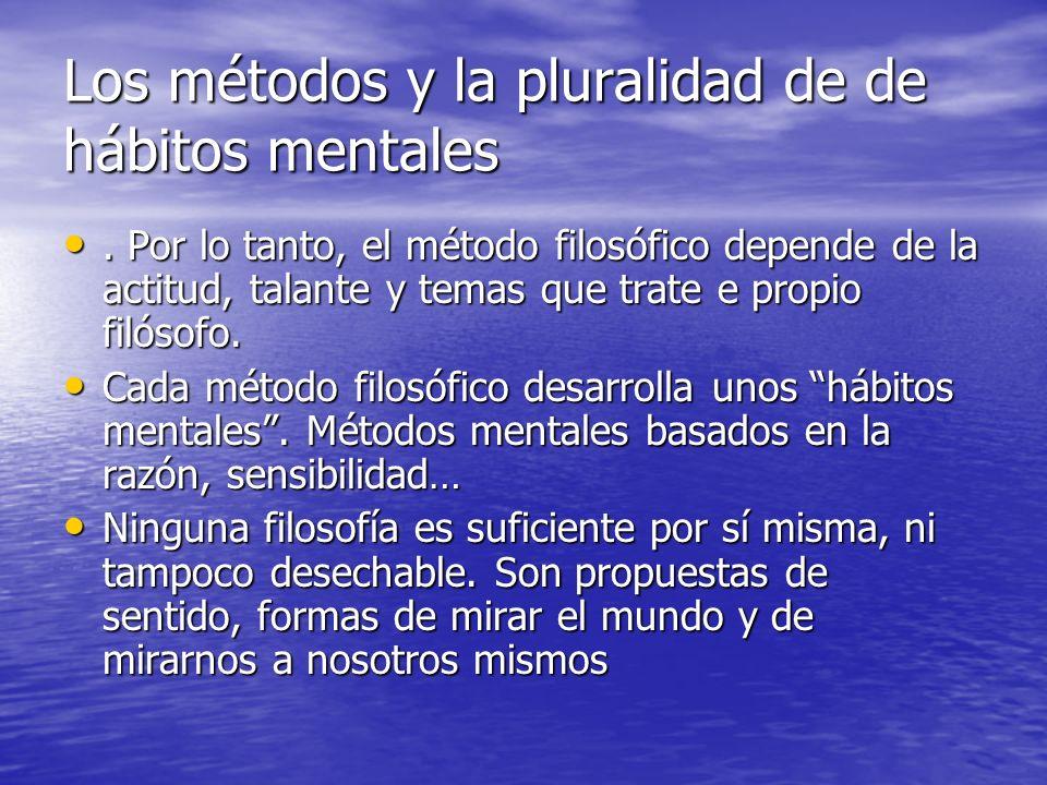 Los métodos y la pluralidad de de hábitos mentales