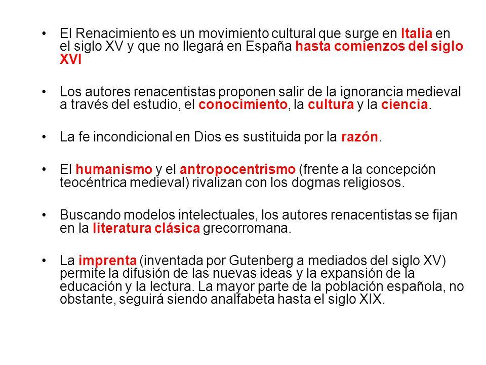 El Renacimiento es un movimiento cultural que surge en Italia en el siglo XV y que no llegará en España hasta comienzos del siglo XVI