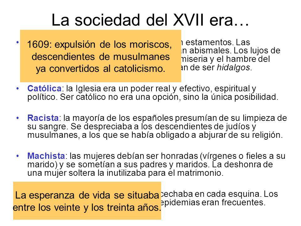 La sociedad del XVII era…