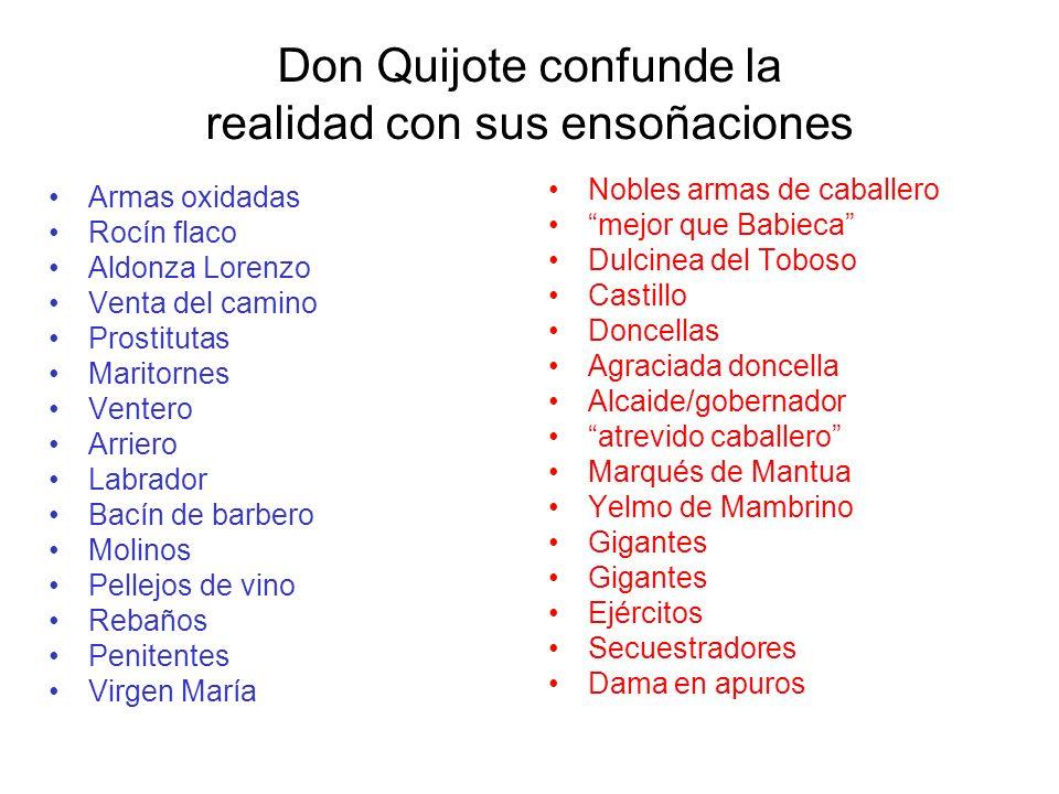 Don Quijote confunde la realidad con sus ensoñaciones