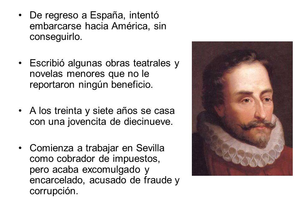De regreso a España, intentó embarcarse hacia América, sin conseguirlo.