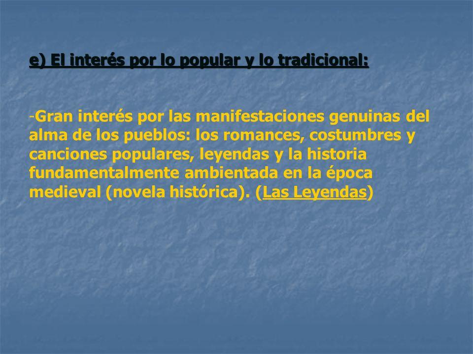 e) El interés por lo popular y lo tradicional: