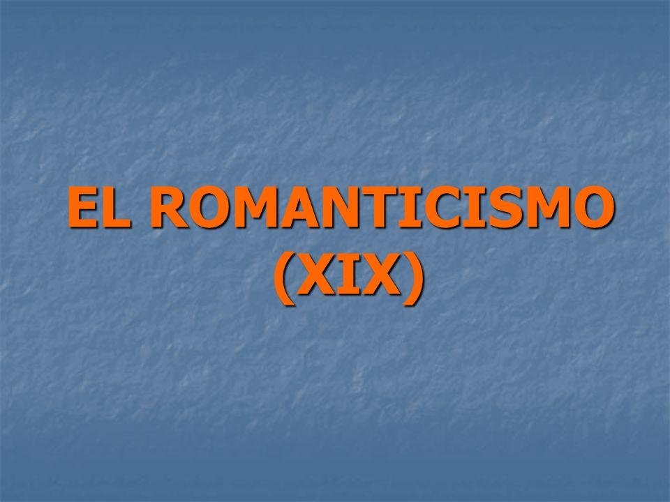 EL ROMANTICISMO (XIX)
