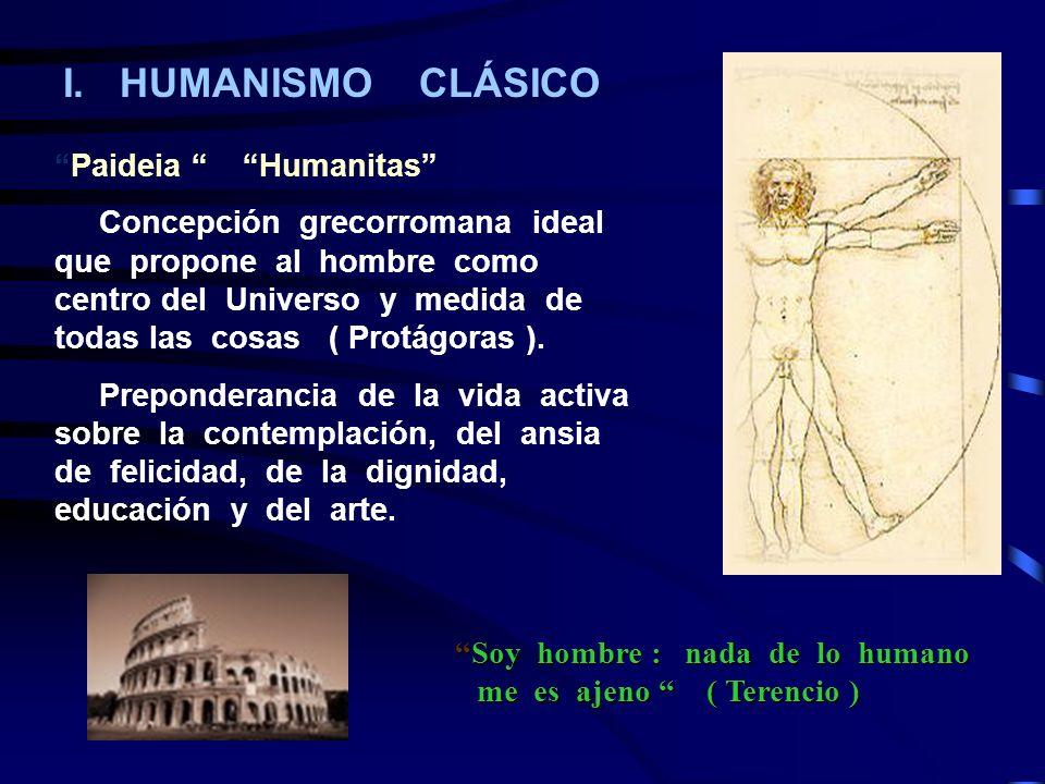 I. HUMANISMO CLÁSICO Paideia Humanitas