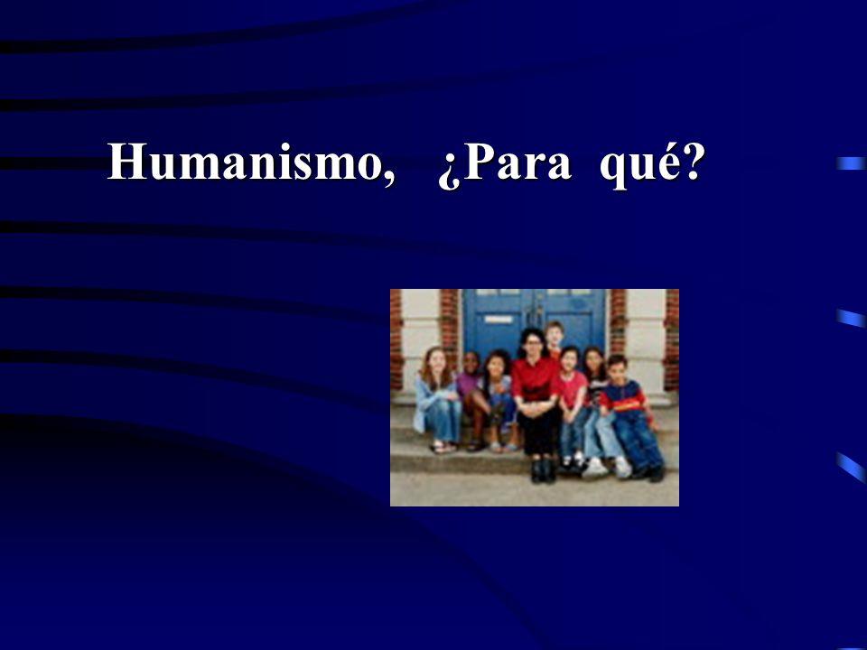 Humanismo, ¿Para qué