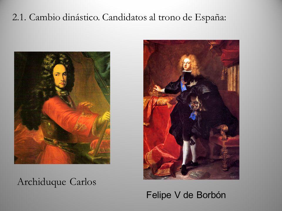 2.1. Cambio dinástico. Candidatos al trono de España: