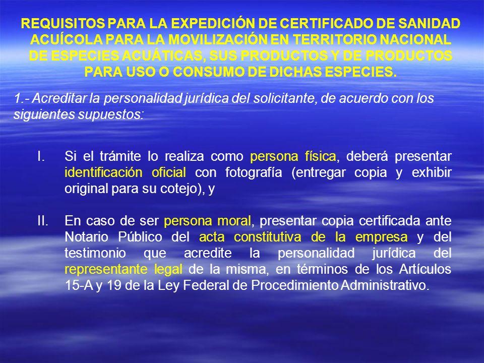 REQUISITOS PARA LA EXPEDICIÓN DE CERTIFICADO DE SANIDAD ACUÍCOLA PARA LA MOVILIZACIÓN EN TERRITORIO NACIONAL DE ESPECIES ACUÁTICAS, SUS PRODUCTOS Y DE PRODUCTOS PARA USO O CONSUMO DE DICHAS ESPECIES.