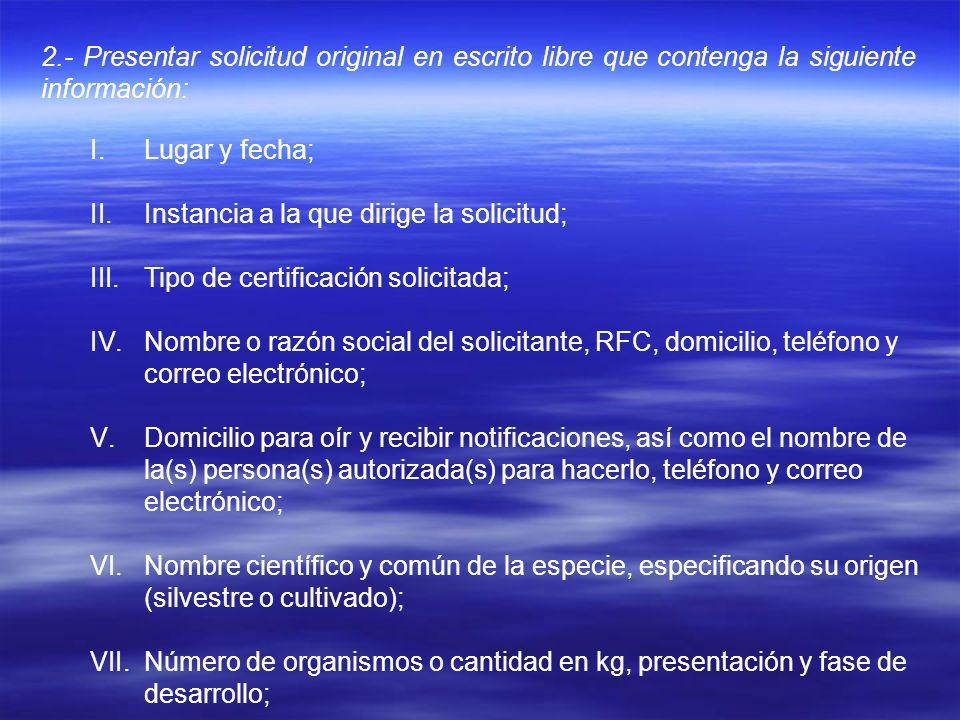 2.- Presentar solicitud original en escrito libre que contenga la siguiente información: