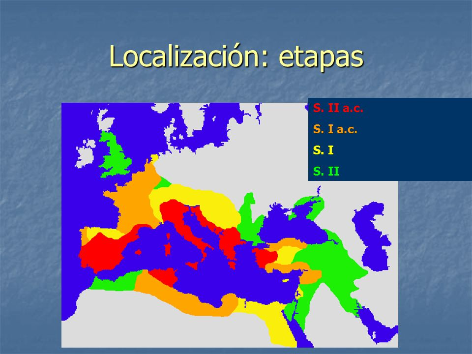 Localización: etapas S. II a.c. S. I a.c. S. I S. II