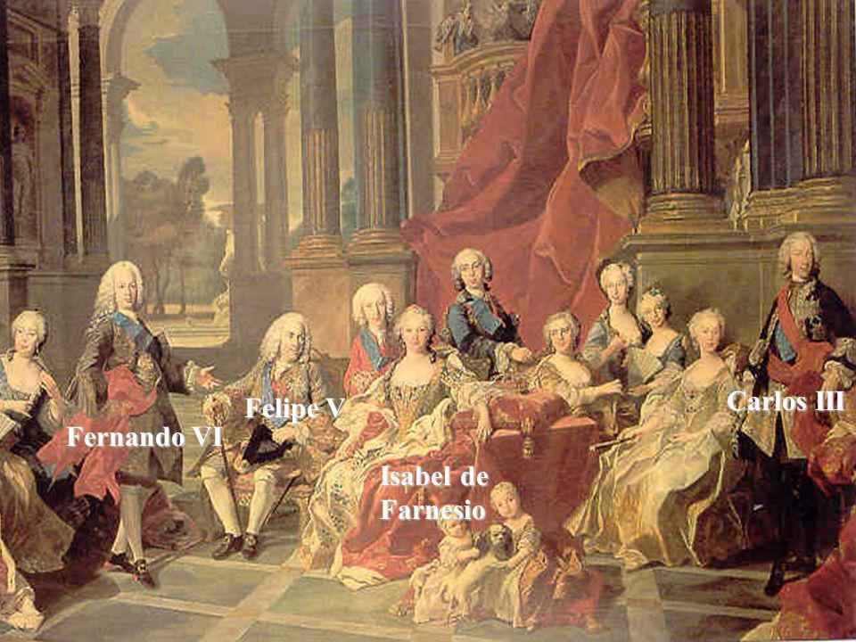 Carlos III Felipe V Fernando VI Isabel de Farnesio
