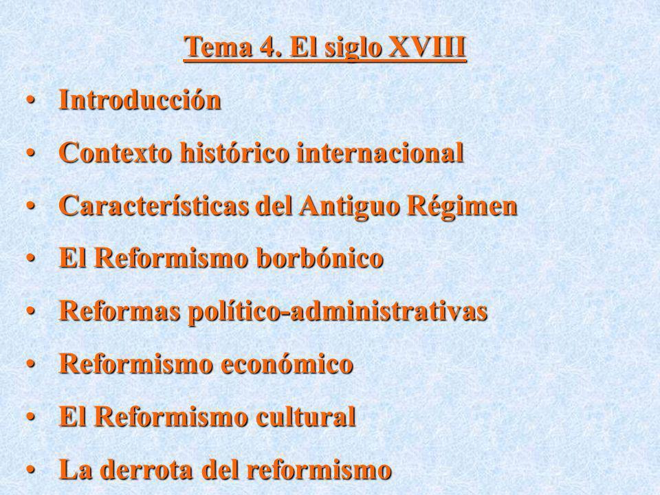 Tema 4. El siglo XVIII Introducción. Contexto histórico internacional. Características del Antiguo Régimen.